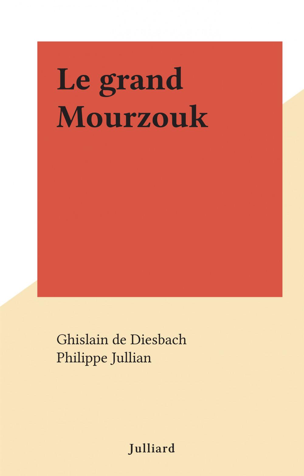 Le grand Mourzouk  - Ghislain de Diesbach