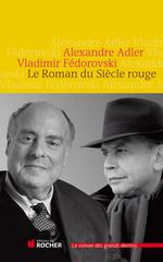 Vente EBooks : Le Roman du Siècle rouge  - Vladimir Fédorovski - Alexandre Adler