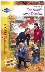Vente Livre Numérique : Une famille pour Brendan - La fiancée d'un soir (Harlequin Horizon)  - Elizabeth Harbison - Trish Wylie