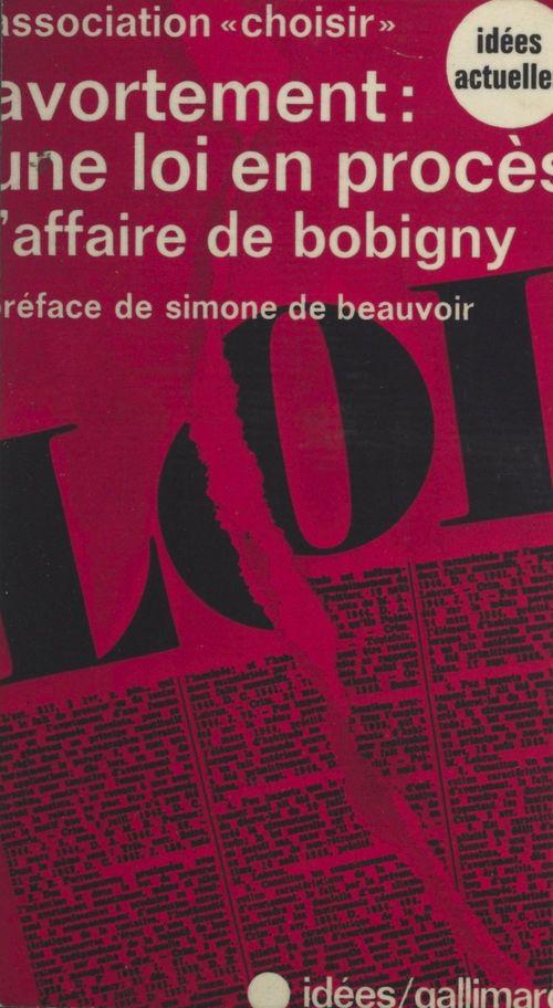 Avortement, une loi en procès : l'affaire de Bobigny