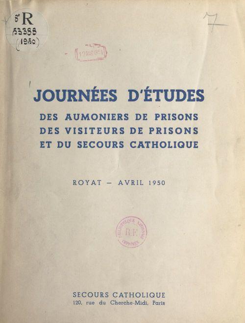 Journées d'études des aumôniers de prisons, des visiteurs de prisons et du Secours catholique