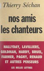 Vente Livre Numérique : Nos amis les chanteurs  - Thierry Séchan