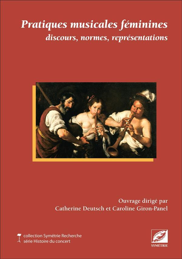 Pratiques musicales feminines ; discours, normes, représentations