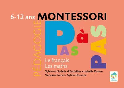 Montessori pas à pas ; la compil français-maths ; 6/12 ans