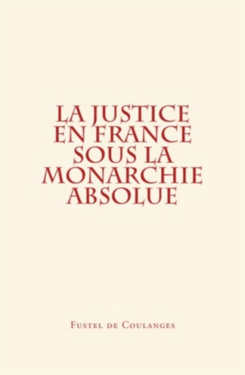 La Justice en France sous la monarchie absolue