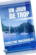 Vente EBooks : Un jour de trop  - Christine Machureau