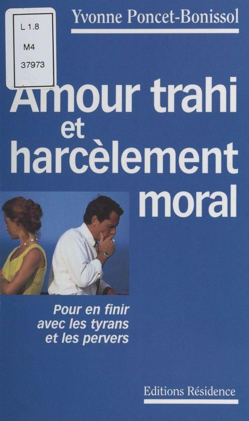 De l'amour trahi au harcelement moral