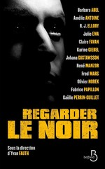 Vente EBooks : Regarder le noir  - Frédéric Mars - Karine Giébel - Barbara Abel - Amélie ANTOINE - Fabrice PAPILLON