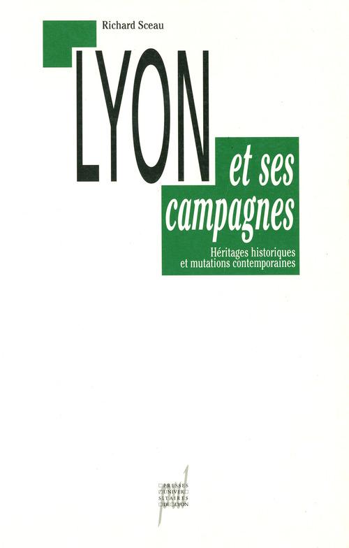 Lyon et ses campagnes ; héritages historiques et mutations