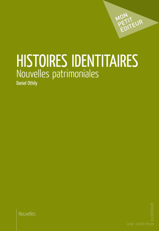 Histoires identitaires ; nouvelles patrimoniales