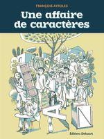 Vente Livre Numérique : Une affaire de caractères  - François Ayroles