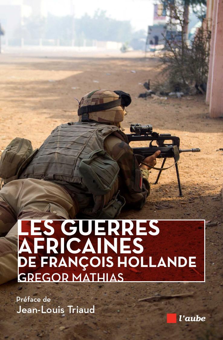 Les guerres africaines de Francois Hollande