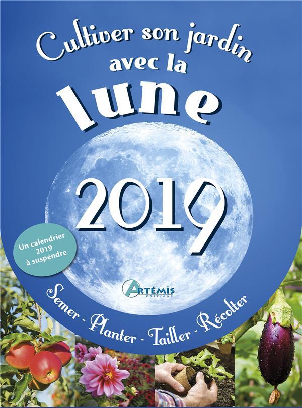 Cultiver son jardin avec la lune (édition 2019)
