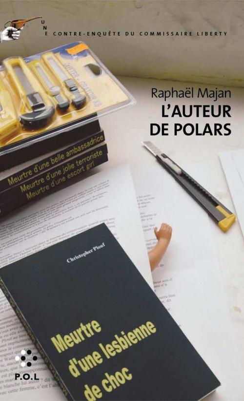 L'auteur de polars ; une contre-enquête du commissaire Liberty