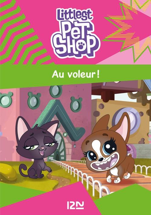 Littlest PetShop T.2 ; au voleur !