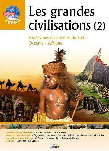 Les grandes civilisations t.2