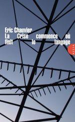 Vente Livre Numérique : La Crise commence où finit le langage  - Eric CHAUVIER