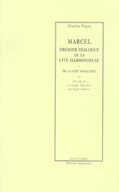 Marcel ; premier dialogue de la cité harmonieuse