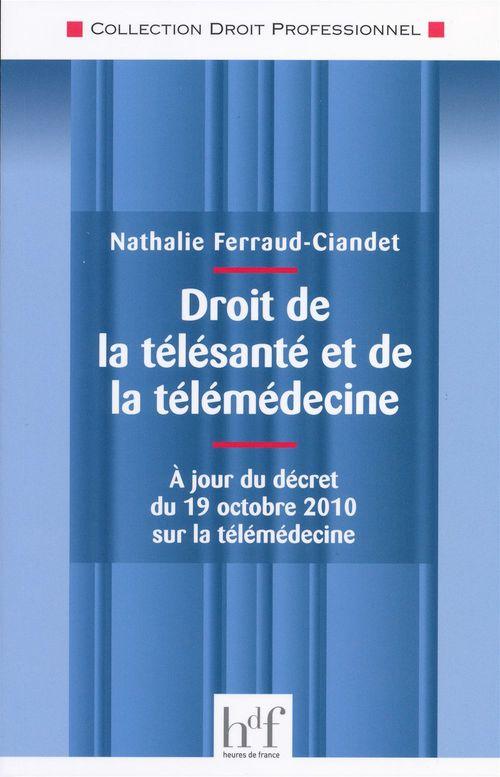 Droit de la télésanté et de la télémédecine ; à jour du décret du 19 octobre 2010 sur la télémédecine
