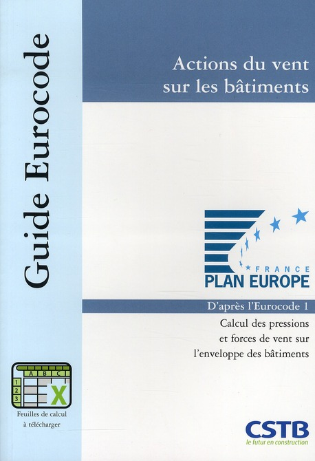 Actions Du Vent Sur Les Batiments D'Apres L'Eurocode 1 ; Calcul Des Pressions Et Forces De Vent Sur L'Enveloppe Des Batiments