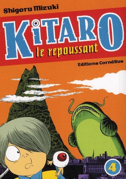 Kitaro le repoussant t.4