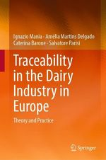 Traceability in the Dairy Industry in Europe  - Caterina Barone - Ignazio Mania - Salvatore Parisi - Amélia Martins Delgado