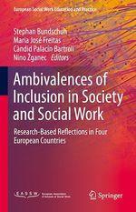 Ambivalences of Inclusion in Society and Social Work  - Maria Jose Freitas - Candid Palacin Bartroli - Stephan Bundschuh - Nino Zganec