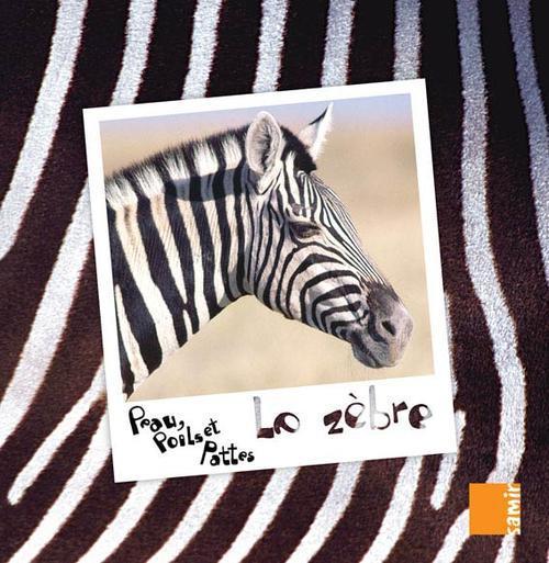 Peau, Poils Et Pattes; Le Zebre