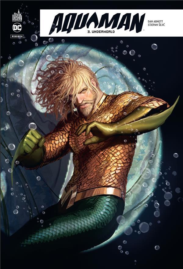 Aquaman rebirth t.3 ; underworld