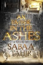 Vente Livre Numérique : An Ember in the Ashes  - Sabaa TAHIR