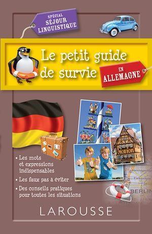 le petit guide de survie en Allemagne ; spécial séjour linguistique