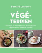 Végéterrien. Mon tour du monde en plus de 115 recettes végétariennes salées et sucrées !  - Bernard Laurance