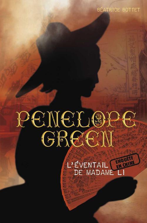 Penelope Green T.3 ; l'éventail de madame Li