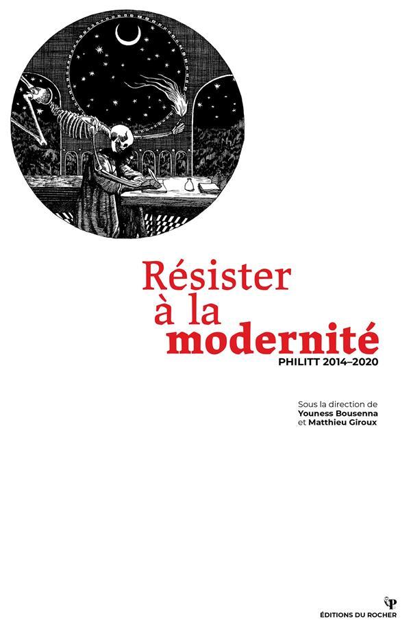 Résister à la modernité ; Philitt 2014-2020