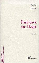Vente Livre Numérique : FLASH-BACK SUR L'EIGER  - Grévoz Daniel