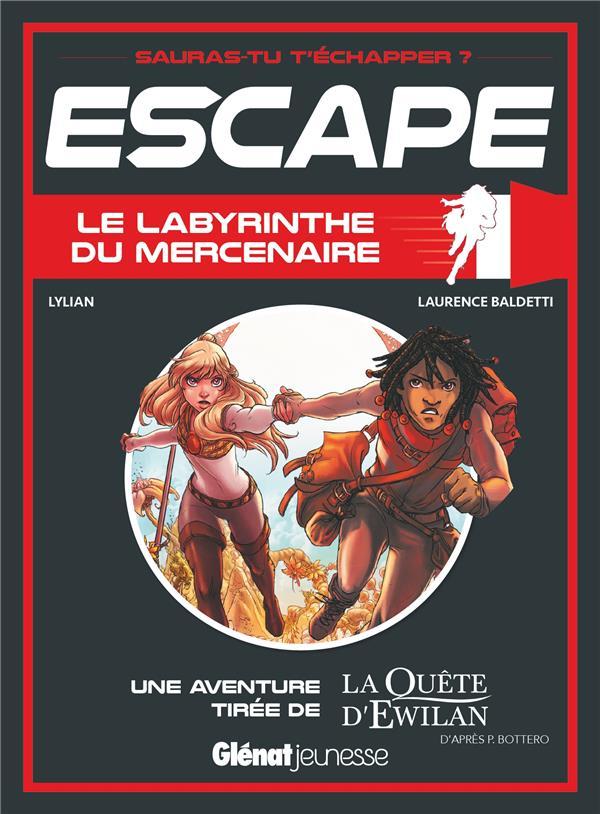Escape ! ; le labyrinthe du mercenaire ; une aventure de la quête d'Ewilan
