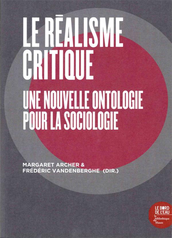 Le réalisme critique ; une ontologie pour la sociologie