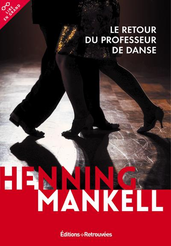 LE RETOUR DU PROFESSEUR DE DANSE Mankell Henning
