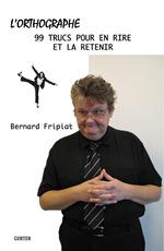 Vente Livre Numérique : L'orthographe - 99 trucs pour en rire et la retenir  - Bernard FRIPIAT