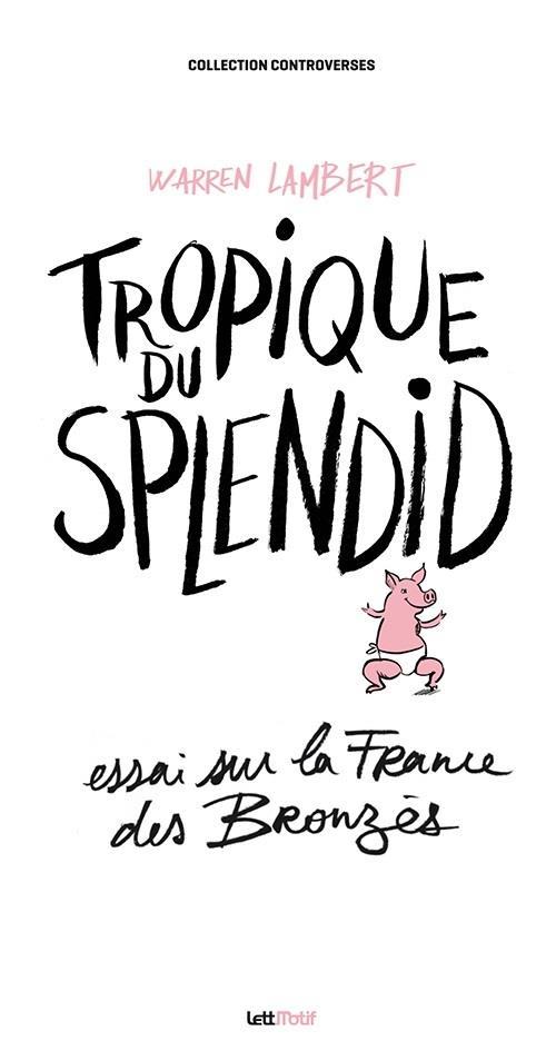 Tropique du Splendid ; essai sur la France des Bronzés