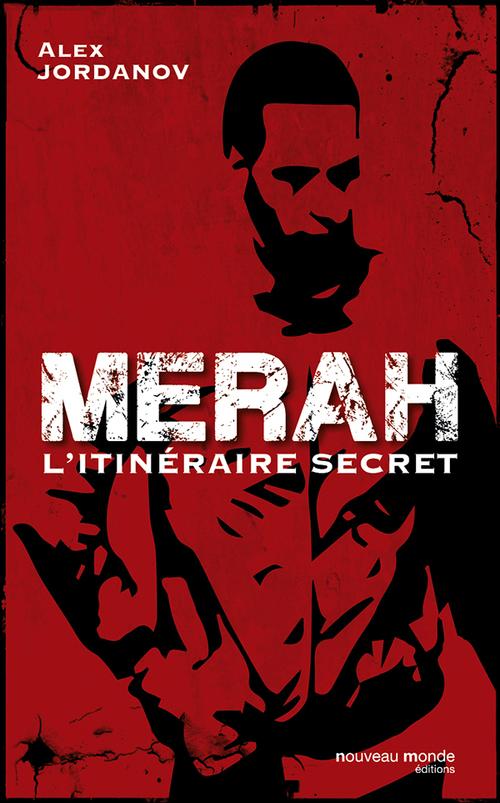 Merah ; l'itinéraire secret