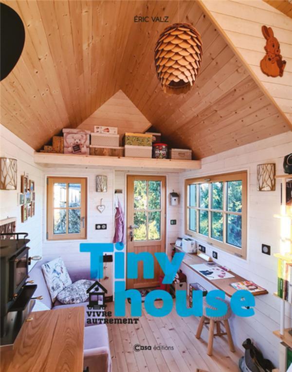 tiny house ; vivre autrement