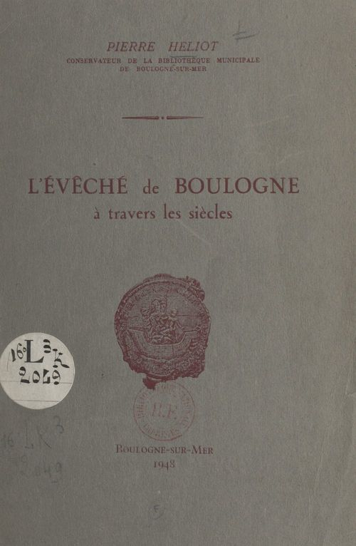 L'évêché de Boulogne à travers les siècles  - Pierre Héliot