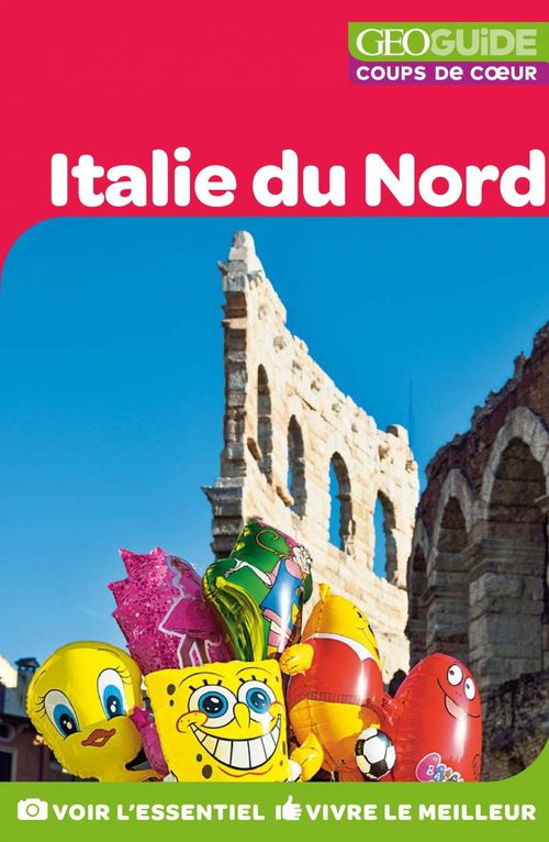 GEOguide coups de coeur ; Italie du nord