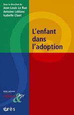 Vente EBooks : L'enfant dans l'adoption  - Jean-Louis Le Run - Antoine LEBLANC - Isabelle Cluet