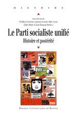 Vente Livre Numérique : Le Parti socialiste unifié  - Noëlline Castagnez - Gilles Morin - Laurent JALABERT - Marc LAZAR - Jean-François Sirinelli