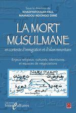 La mort musulmane en contexte d'immigration et d'islam...  - Fall - Khadiyatoulah Fall - Dimé