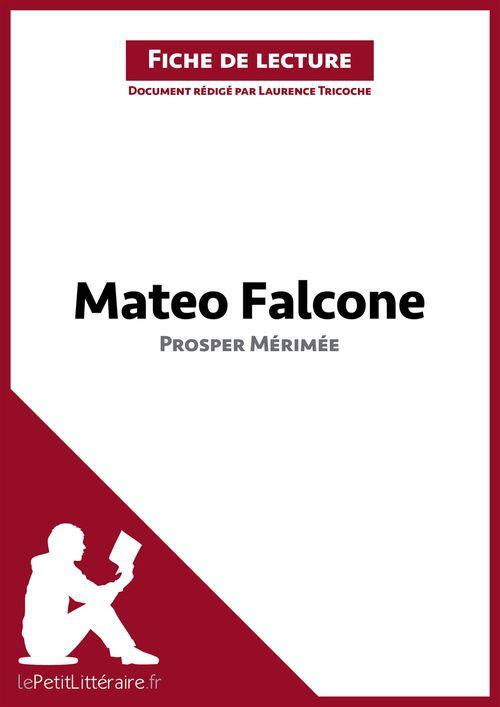 Fiche de lecture ; Mateo Falcone de Prosper Mérimée ; fiche de lecture ; analyse complète de l'½uvre