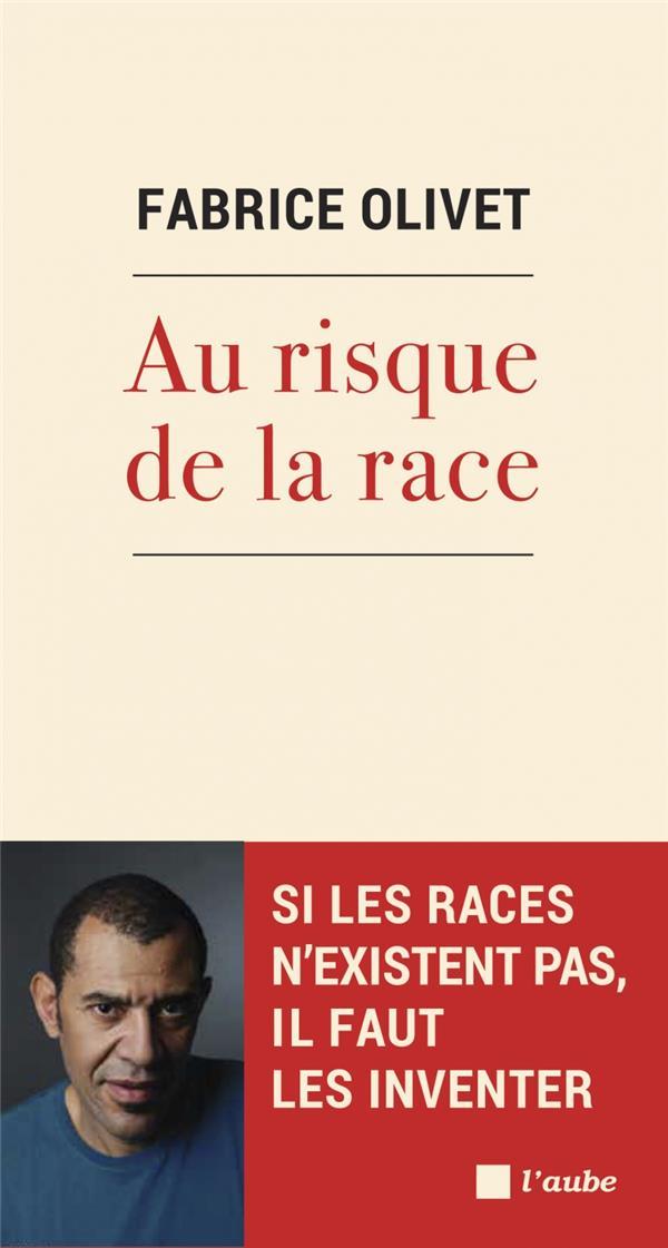 Au risque de la race ; si les races n'existent pas, il faut les inventer