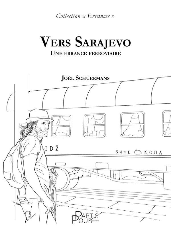 Vers sarajevo - une errance ferroviaire